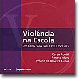 Capa do livro de fundo rosa e roxo em que se lê om destaque o título: Violência na Escola. Um guia para pais e professores