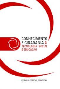 Capa: Série Conhecimento e Cidadania - 3 Tecnologia Social e Educação