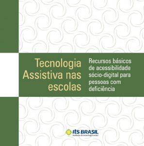 Capa: Cartilha Tecnologia Assistiva nas escolas - Recursos básicos de acessibilidade sócio-digital para pessoal com deficiência